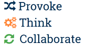 Provoke - Think - Collaborate