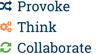 Provoke, think, collaborate